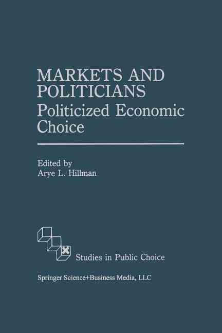 Markets and Politicians By Hillman, Arye L. (EDT)